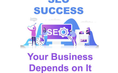 SEO Success: Your Business Depends on It!
