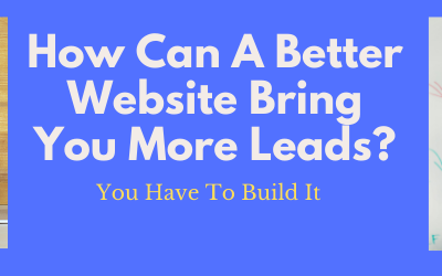 How Can A Better Website Bring You More Leads?