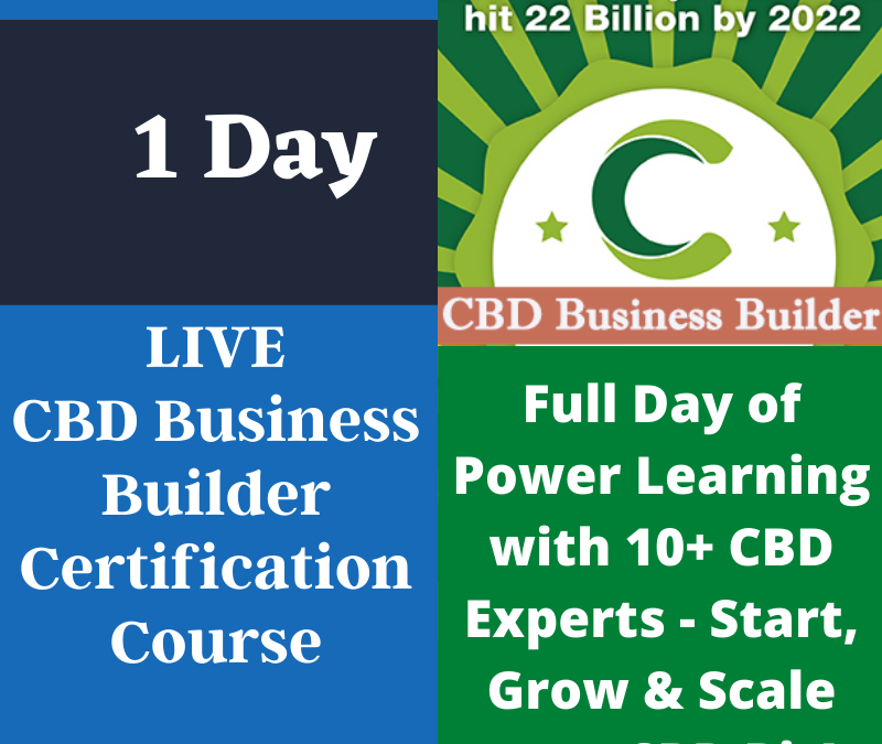 Learn how to Start and Grow a CBD Business With CBD Training Academy's Live Online CBD Business Builder 2021 Certification Course